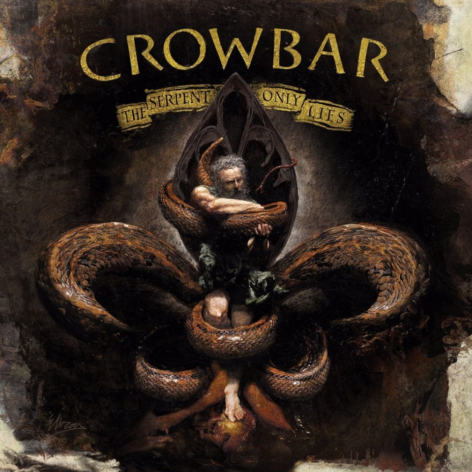 Crowbar The Serpent Only Lies